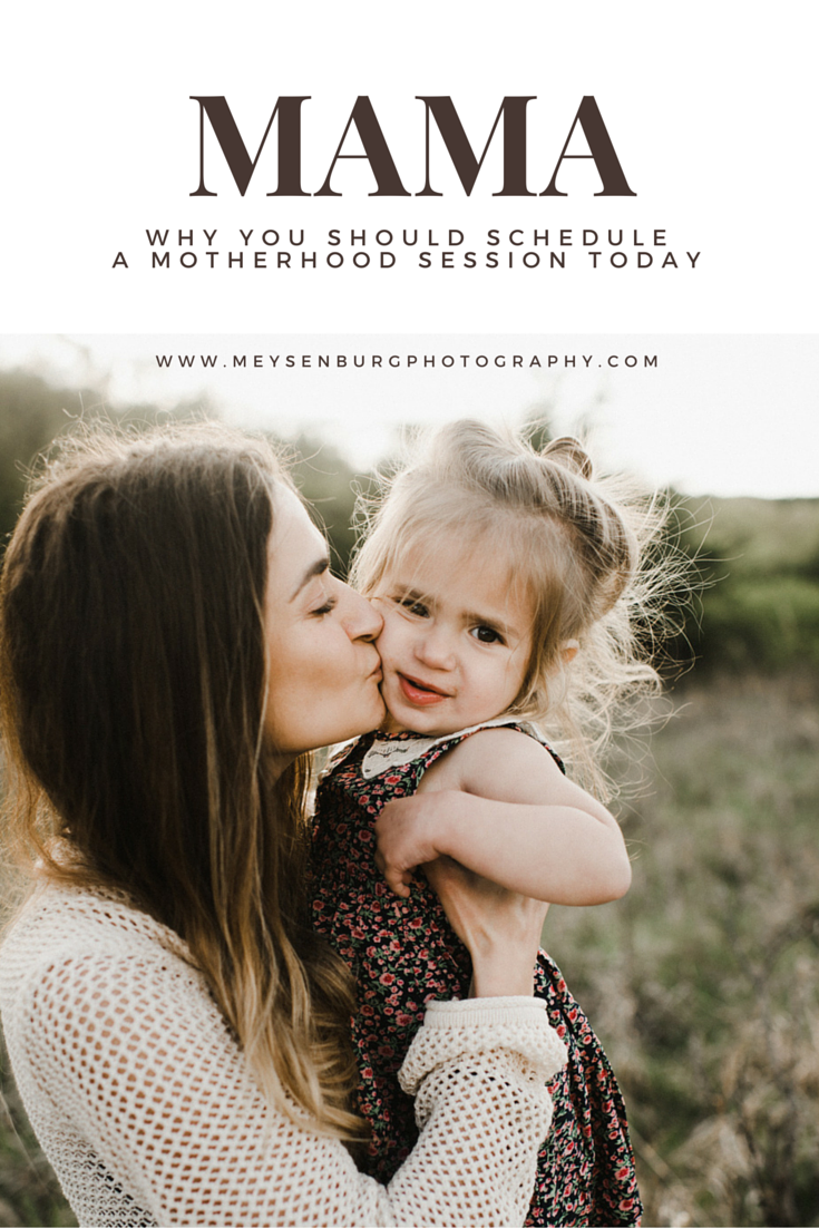 Why you should schedule a motherhood session, by Bethany Meysenburg